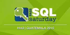 SQL Saturday Guatemala 2015